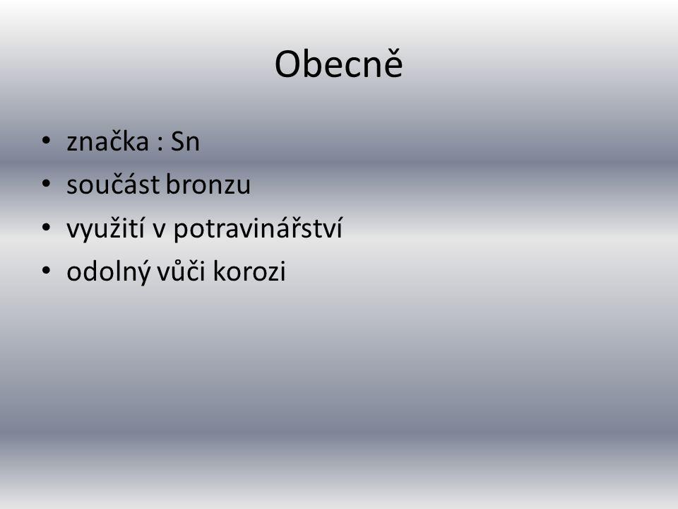 Obecně značka : Sn součást bronzu využití v potravinářství