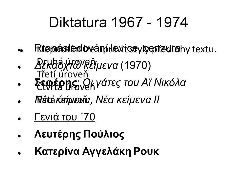 Diktatura 1967 - 1974 Pronásledování levice, cenzura
