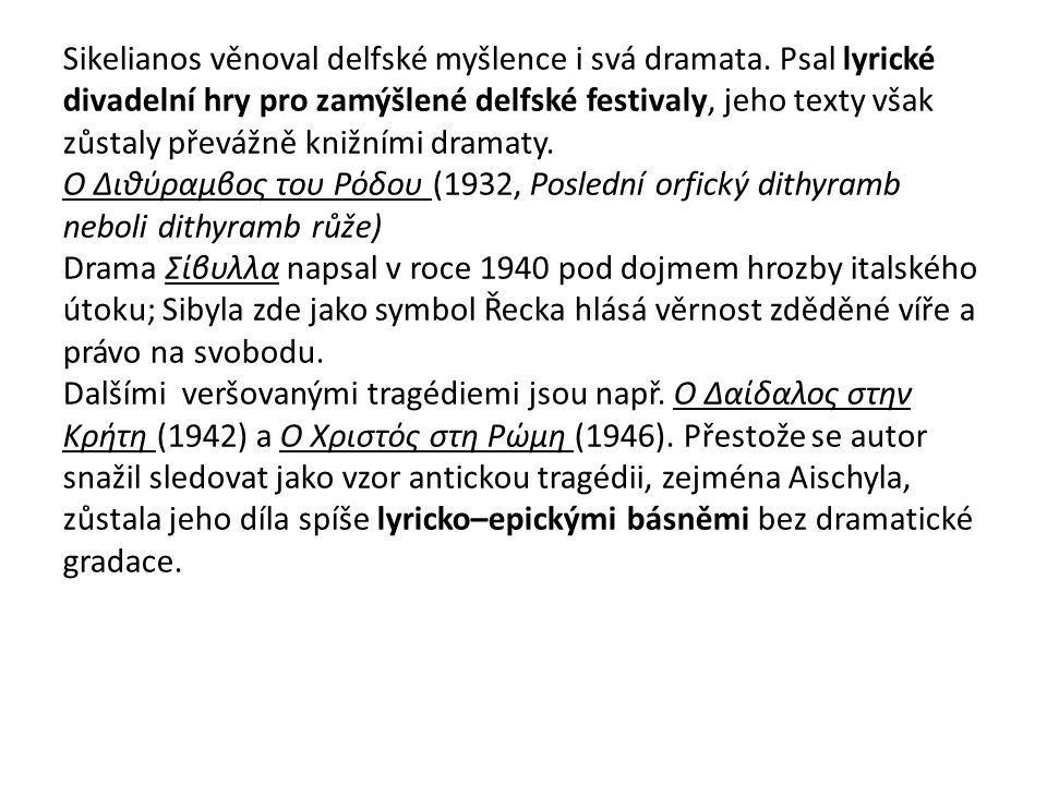 Sikelianos věnoval delfské myšlence i svá dramata