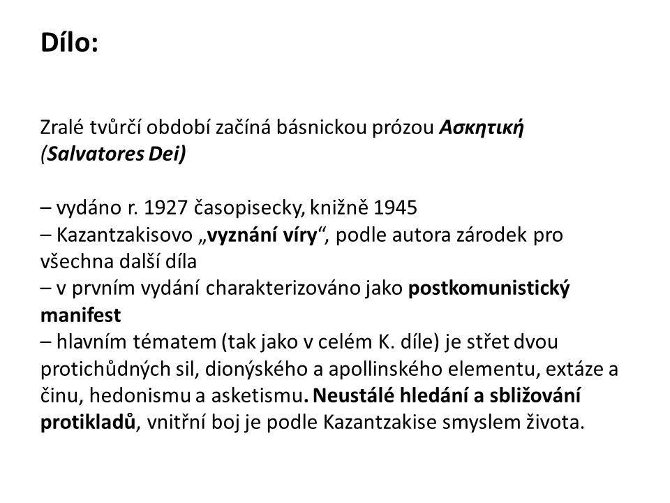 Dílo: Zralé tvůrčí období začíná básnickou prózou Ασκητική (Salvatores Dei) – vydáno r.