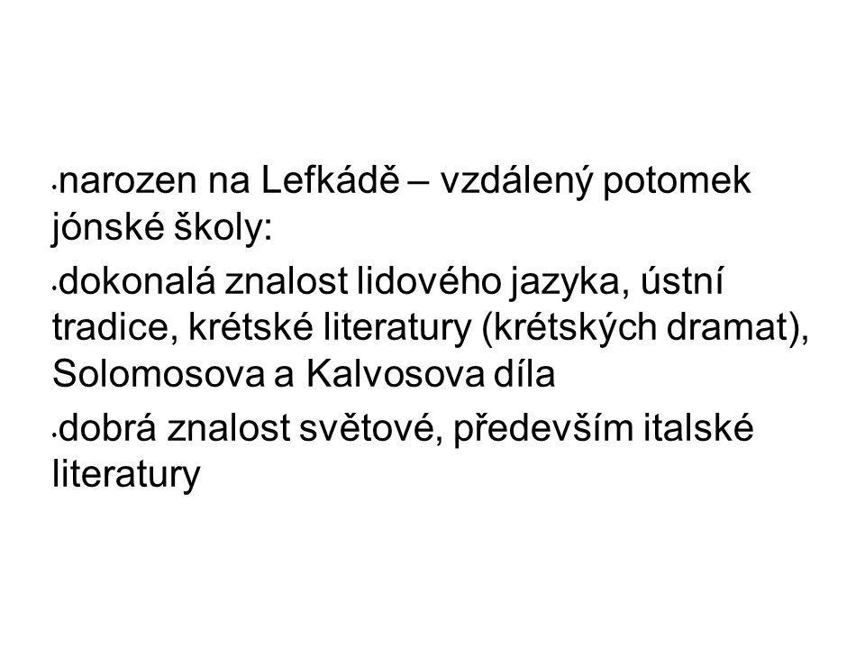 narozen na Lefkádě – vzdálený potomek jónské školy: