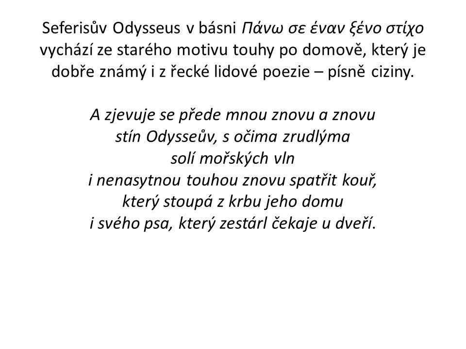 Seferisův Odysseus v básni Πάνω σε έναν ξένο στίχο vychází ze starého motivu touhy po domově, který je dobře známý i z řecké lidové poezie – písně ciziny.