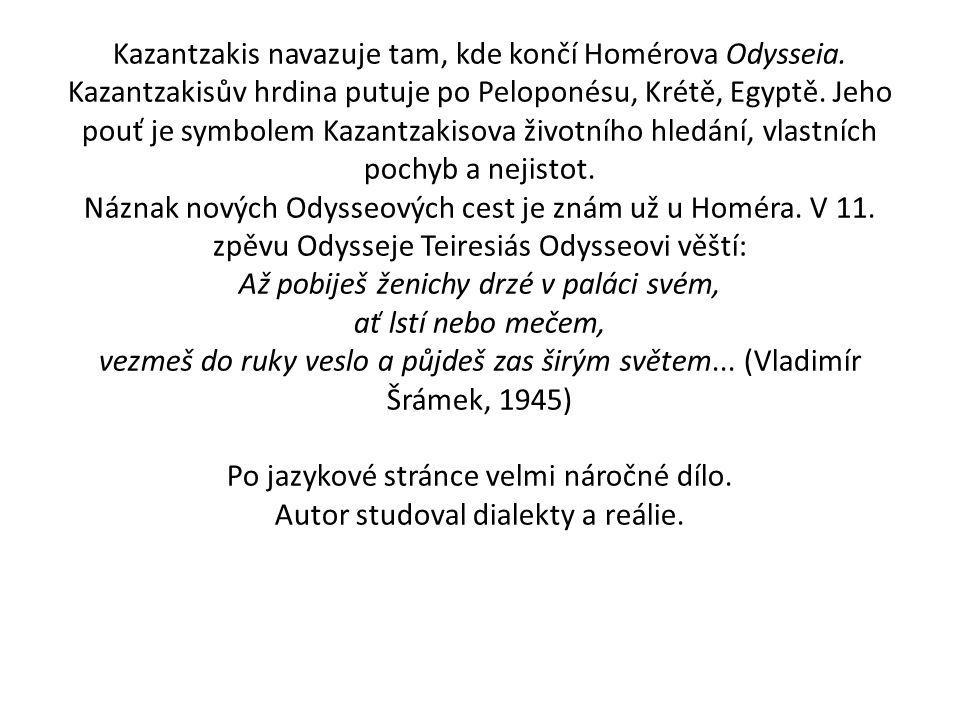 Kazantzakis navazuje tam, kde končí Homérova Odysseia