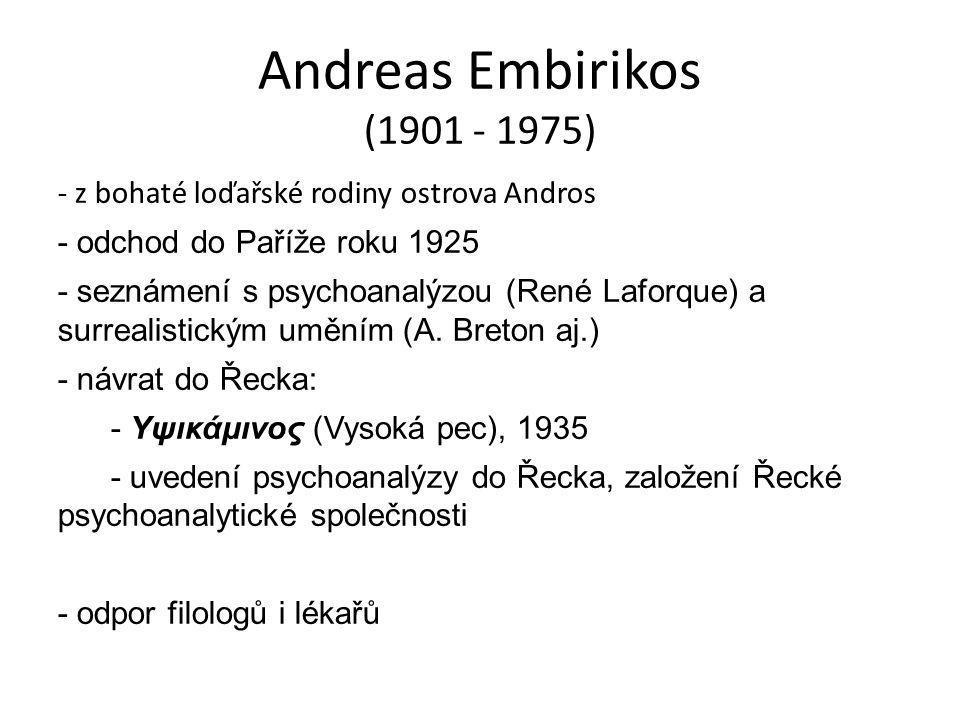 Andreas Embirikos (1901 - 1975) - z bohaté loďařské rodiny ostrova Andros. - odchod do Paříže roku 1925.