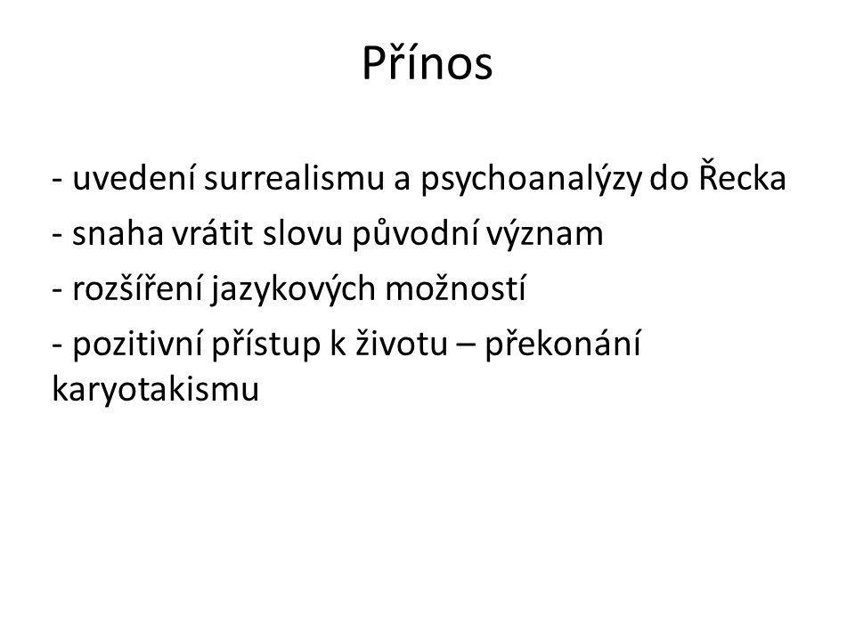 Přínos - uvedení surrealismu a psychoanalýzy do Řecka
