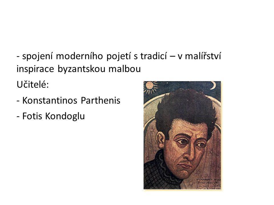 - spojení moderního pojetí s tradicí – v malířství inspirace byzantskou malbou