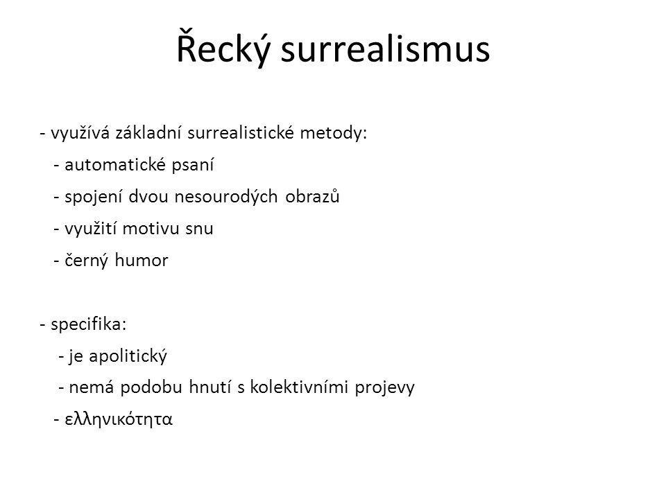 Řecký surrealismus - využívá základní surrealistické metody: