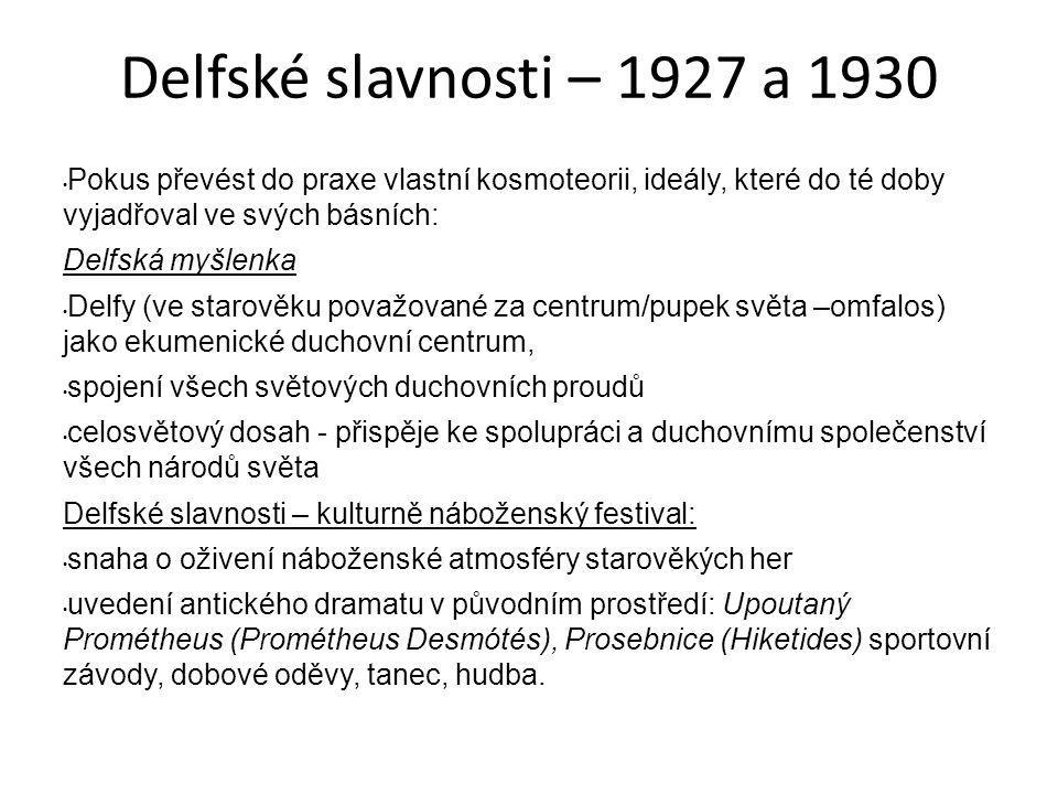 Delfské slavnosti – 1927 a 1930 Pokus převést do praxe vlastní kosmoteorii, ideály, které do té doby vyjadřoval ve svých básních: