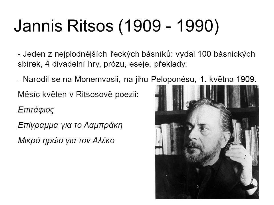 Jannis Ritsos (1909 - 1990) - Jeden z nejplodnějších řeckých básníků: vydal 100 básnických sbírek, 4 divadelní hry, prózu, eseje, překlady.