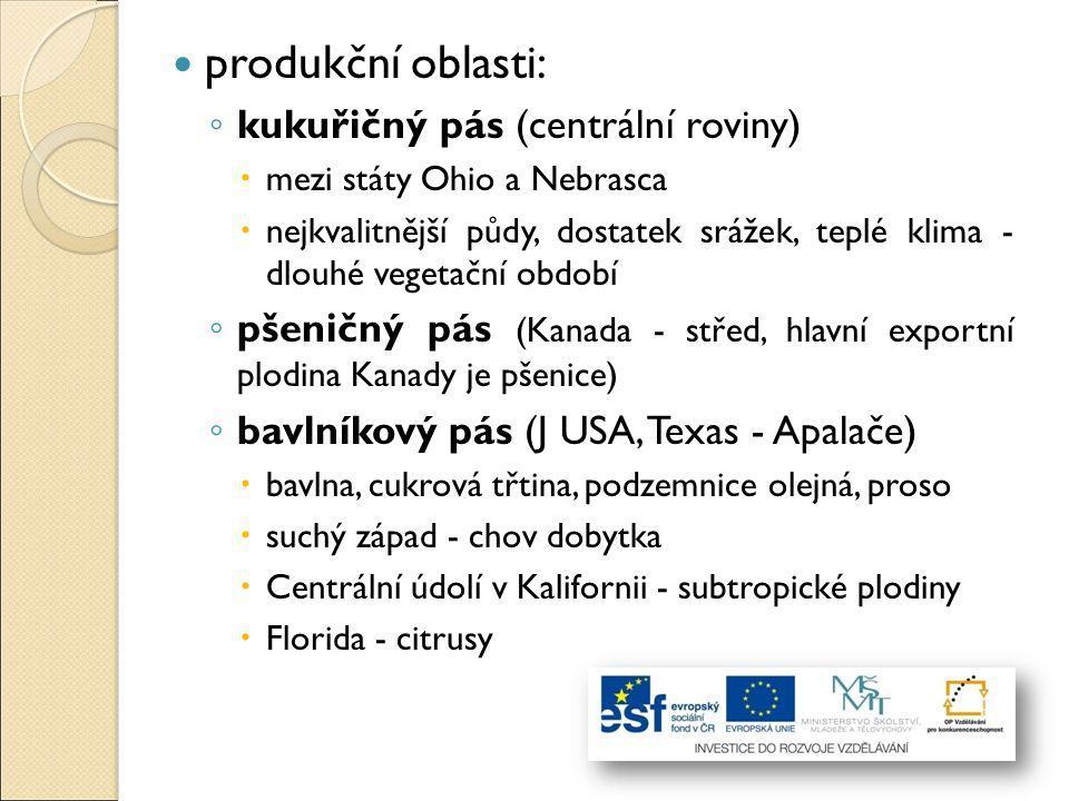 produkční oblasti: kukuřičný pás (centrální roviny)