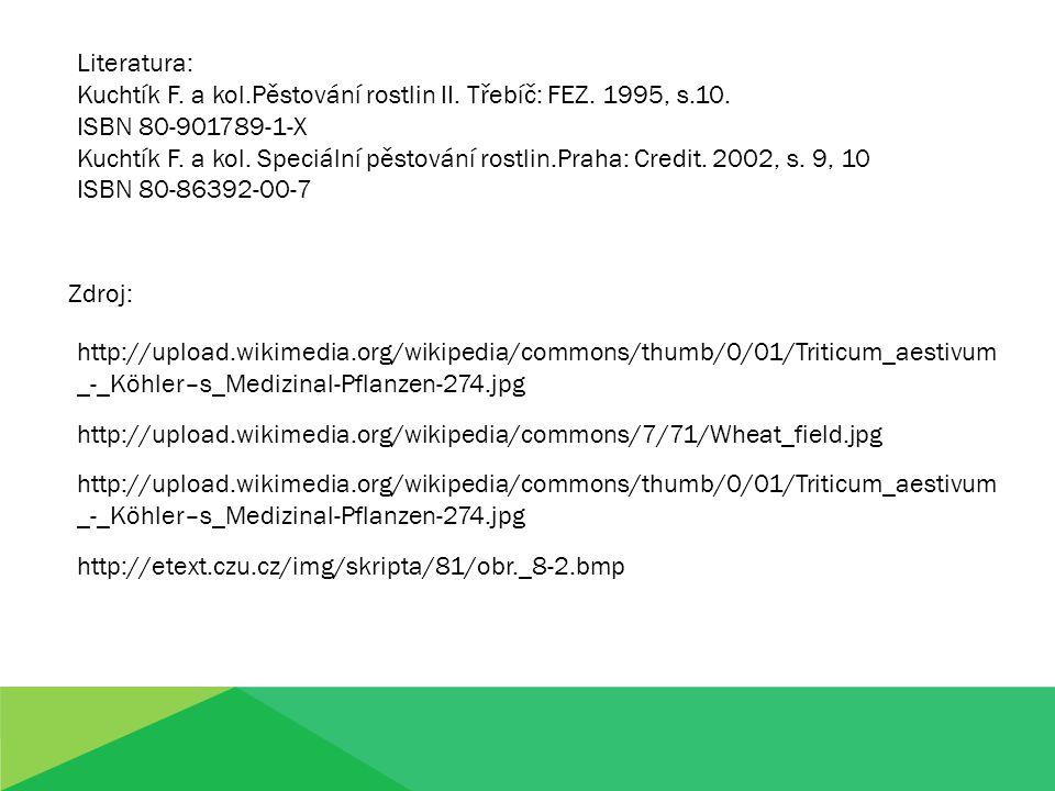 Kuchtík F. a kol.Pěstování rostlin II. Třebíč: FEZ. 1995, s.10.