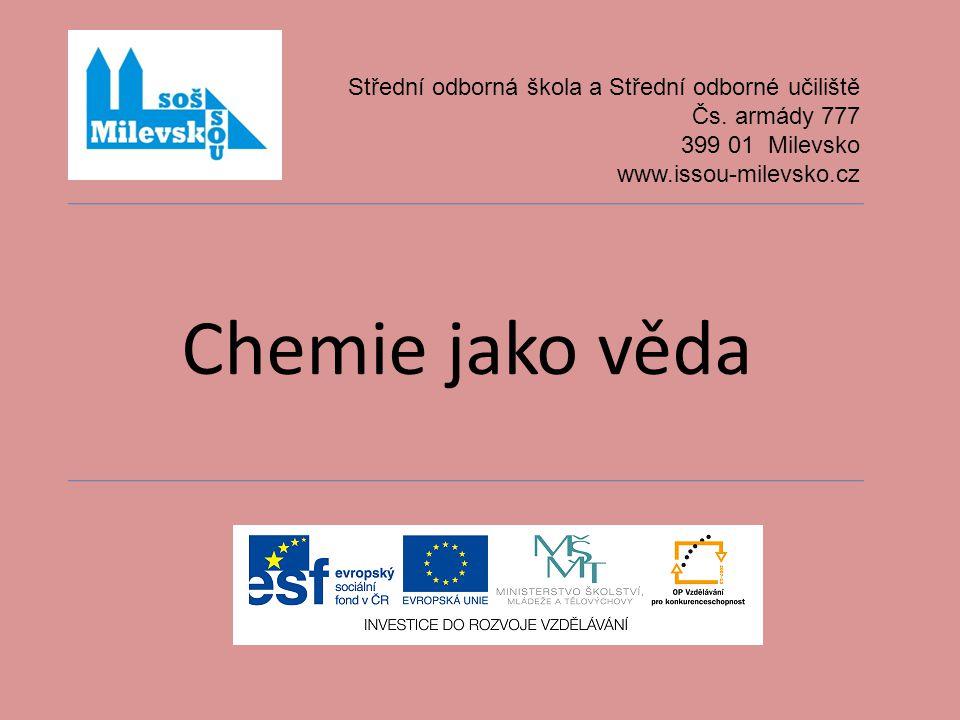 Chemie jako věda Střední odborná škola a Střední odborné učiliště