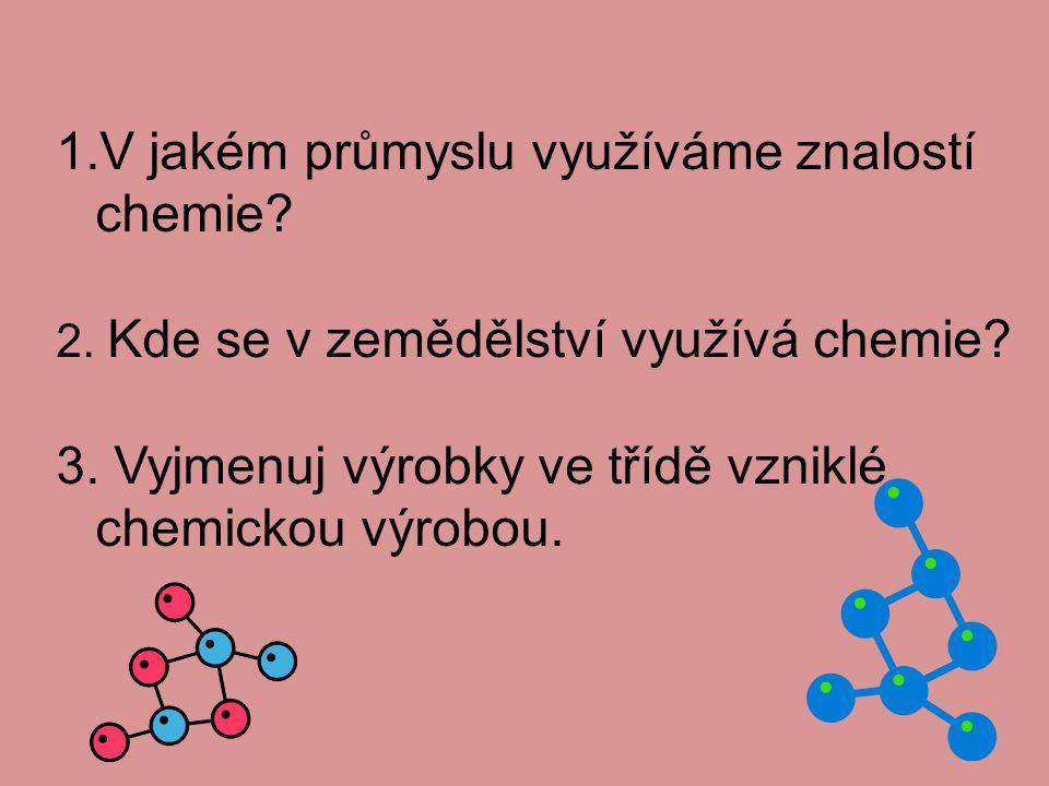 V jakém průmyslu využíváme znalostí chemie