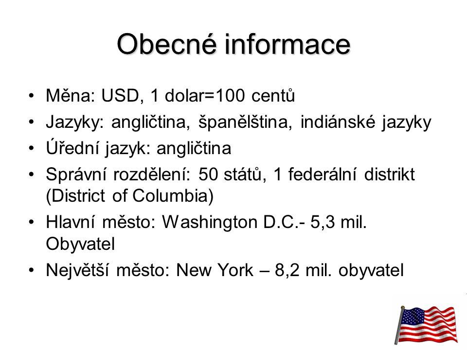 Obecné informace Měna: USD, 1 dolar=100 centů