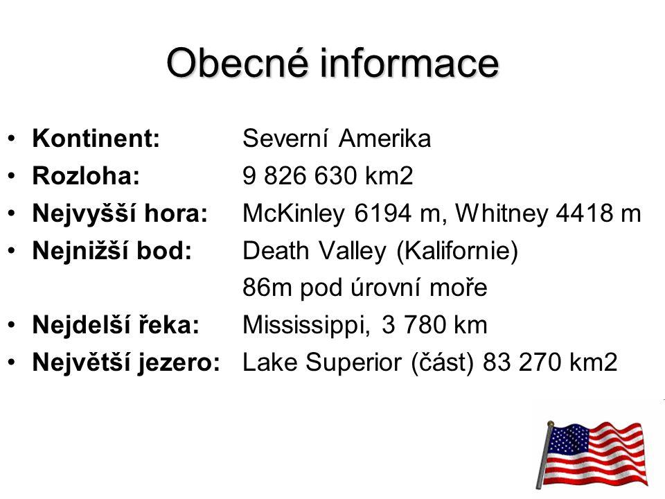 Obecné informace Kontinent: Severní Amerika Rozloha: 9 826 630 km2