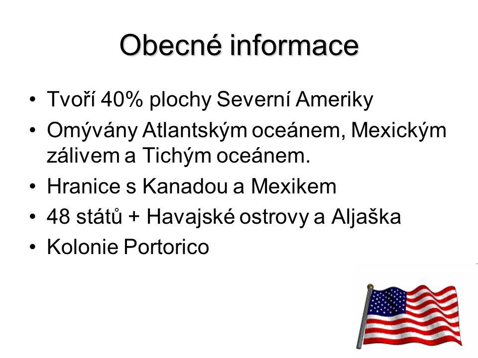 Obecné informace Tvoří 40% plochy Severní Ameriky