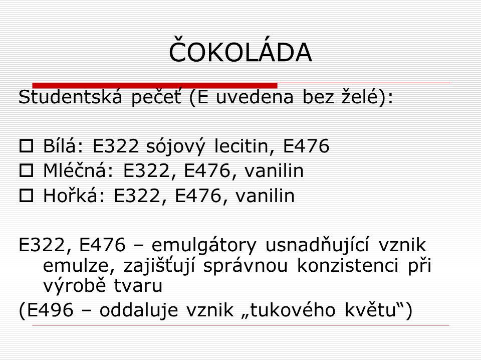 ČOKOLÁDA Studentská pečeť (E uvedena bez želé):