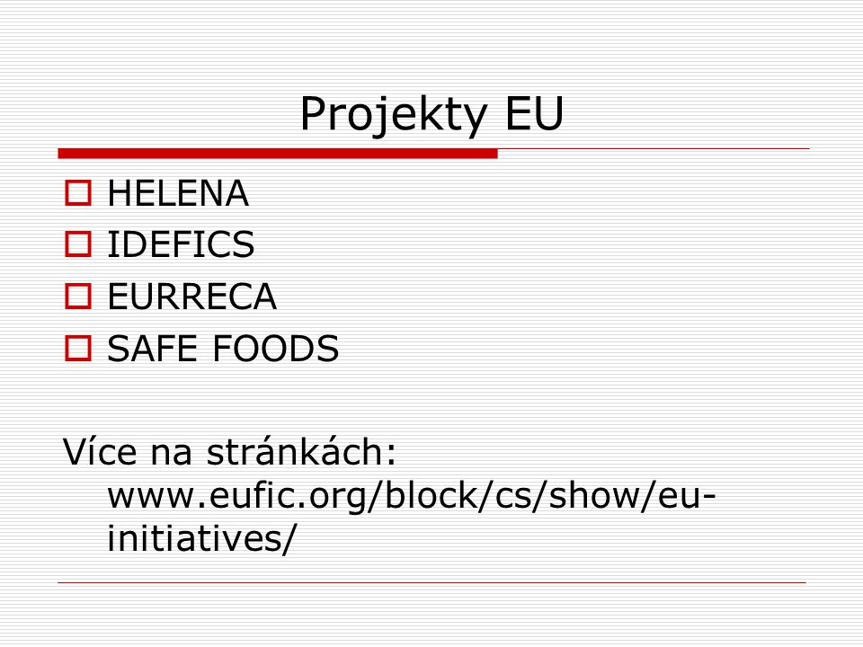 Projekty EU HELENA IDEFICS EURRECA SAFE FOODS