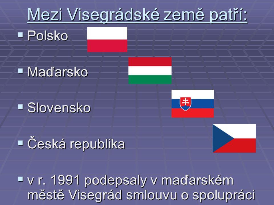 Mezi Visegrádské země patří: