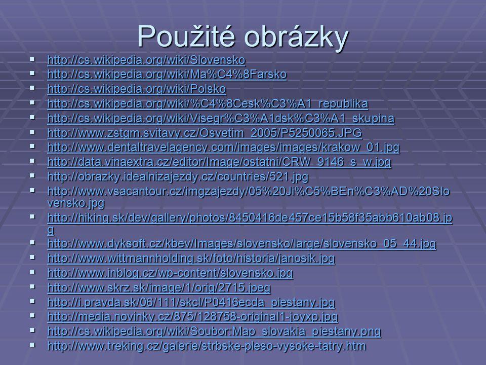 Použité obrázky http://cs.wikipedia.org/wiki/Slovensko