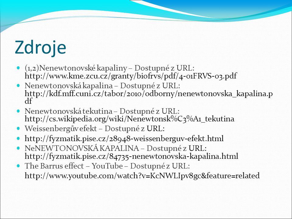 Zdroje (1,2)Nenewtonovské kapaliny – Dostupné z URL: http://www.kme.zcu.cz/granty/biofrvs/pdf/4-01FRVS-03.pdf.