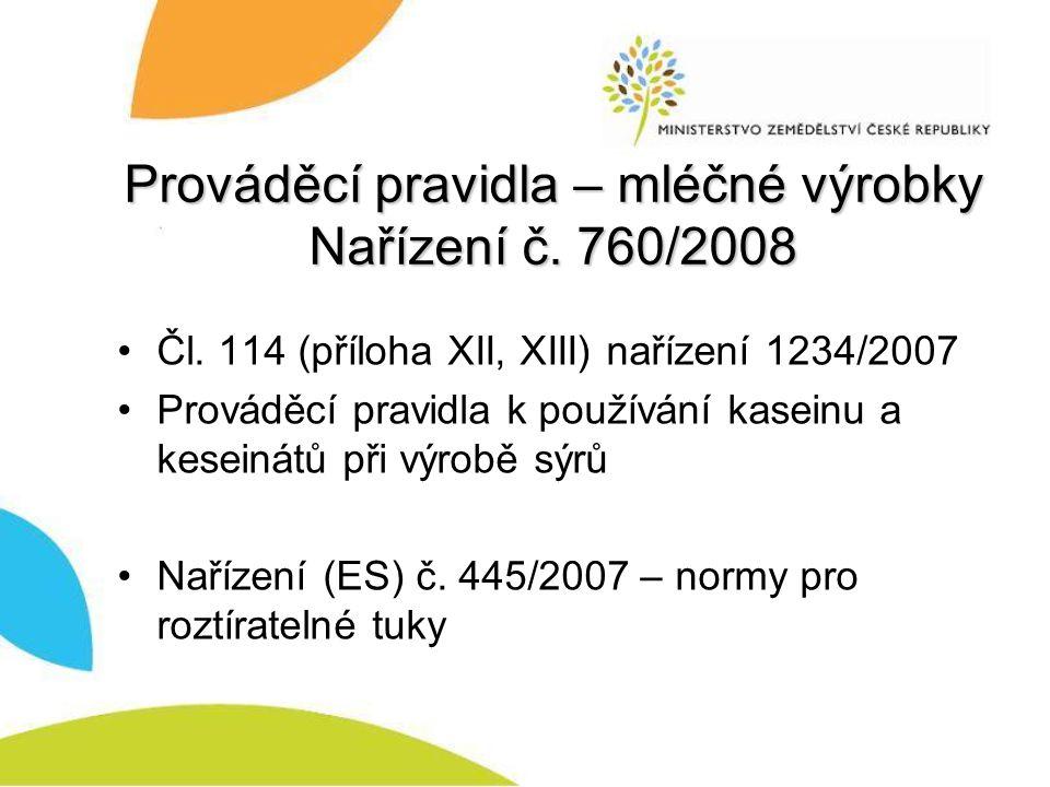 Prováděcí pravidla – mléčné výrobky Nařízení č. 760/2008