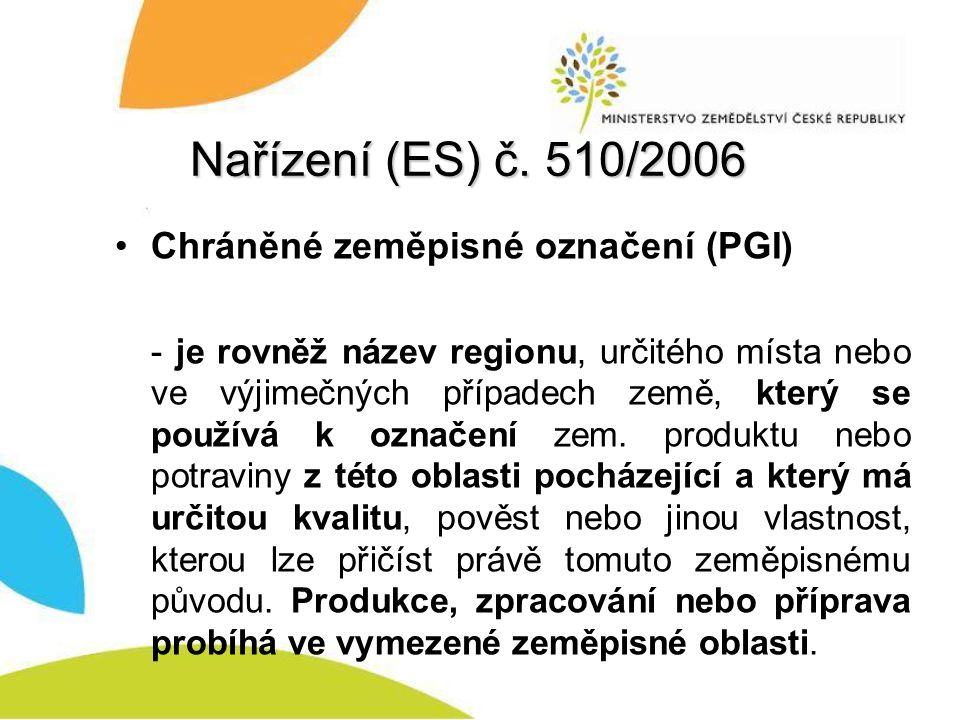 Nařízení (ES) č. 510/2006 Chráněné zeměpisné označení (PGI)