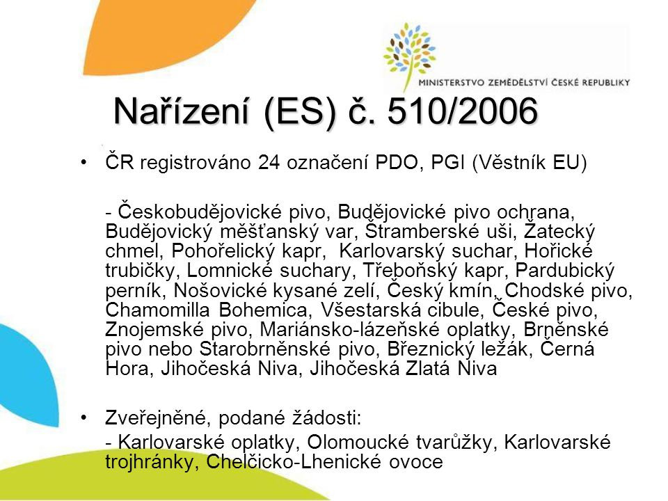 Nařízení (ES) č. 510/2006 ČR registrováno 24 označení PDO, PGI (Věstník EU)
