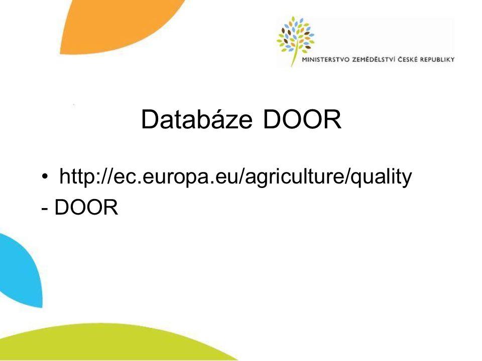 Databáze DOOR http://ec.europa.eu/agriculture/quality - DOOR