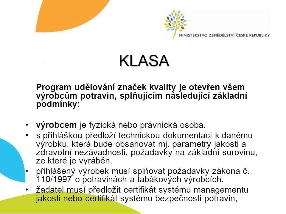 KLASA Program udělování značek kvality je otevřen všem výrobcům potravin, splňujícím následující základní podmínky: