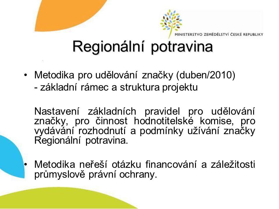 Regionální potravina Metodika pro udělování značky (duben/2010)