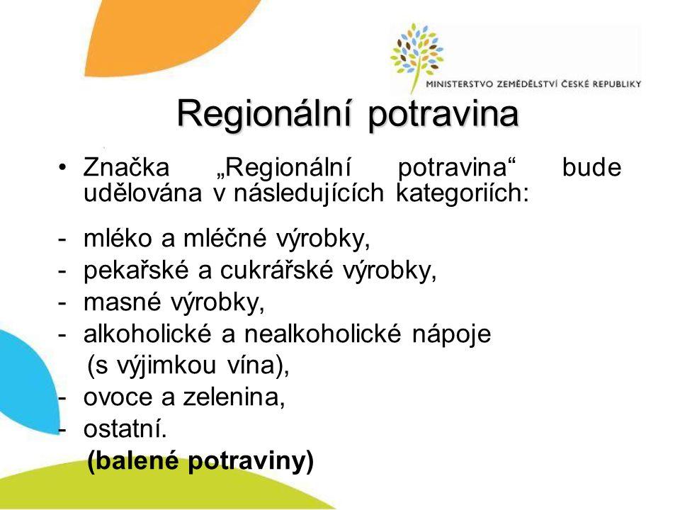 """Regionální potravina Značka """"Regionální potravina bude udělována v následujících kategoriích: mléko a mléčné výrobky,"""