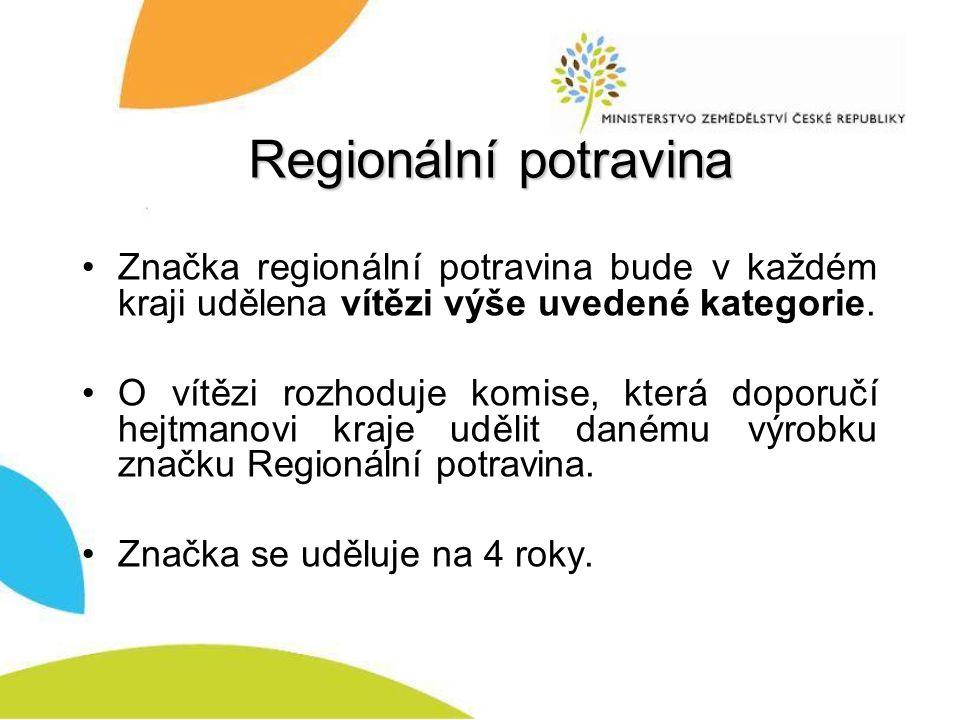 Regionální potravina Značka regionální potravina bude v každém kraji udělena vítězi výše uvedené kategorie.