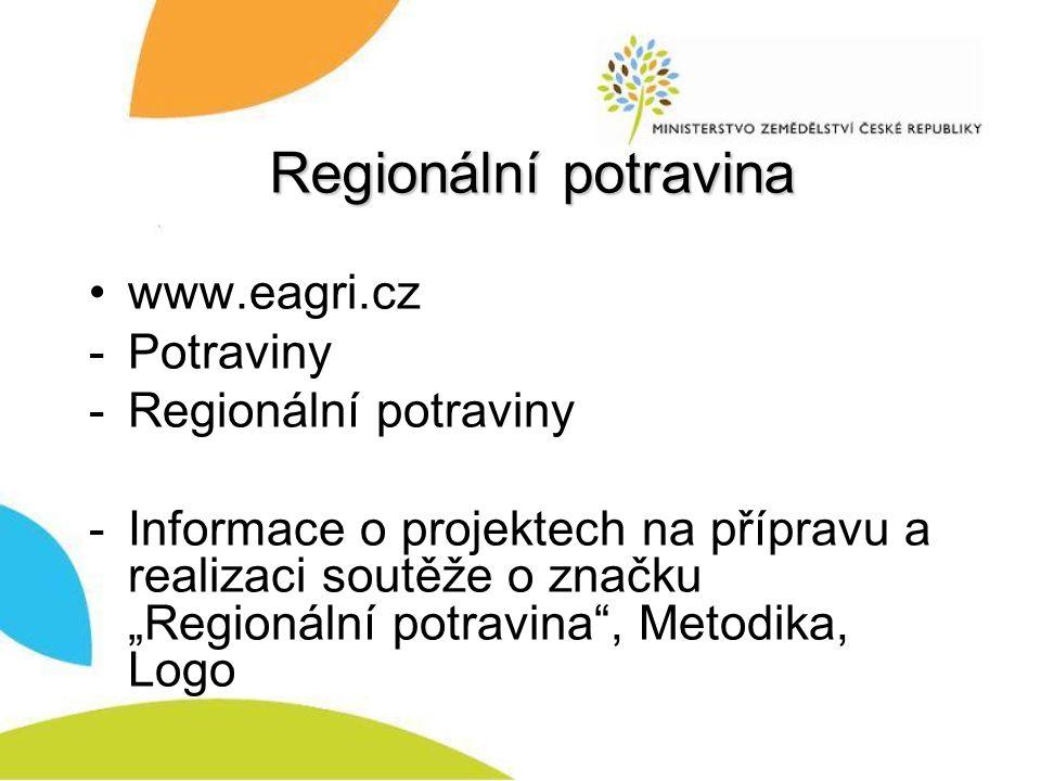 Regionální potravina www.eagri.cz Potraviny Regionální potraviny