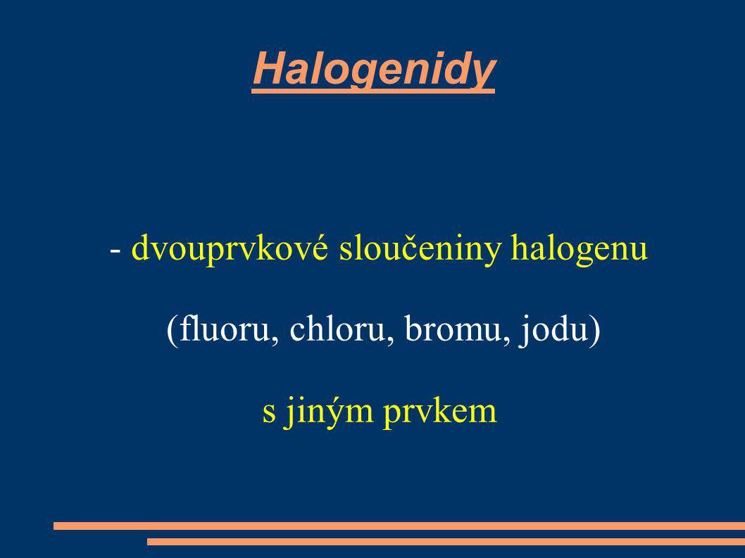 Halogenidy - dvouprvkové sloučeniny halogenu