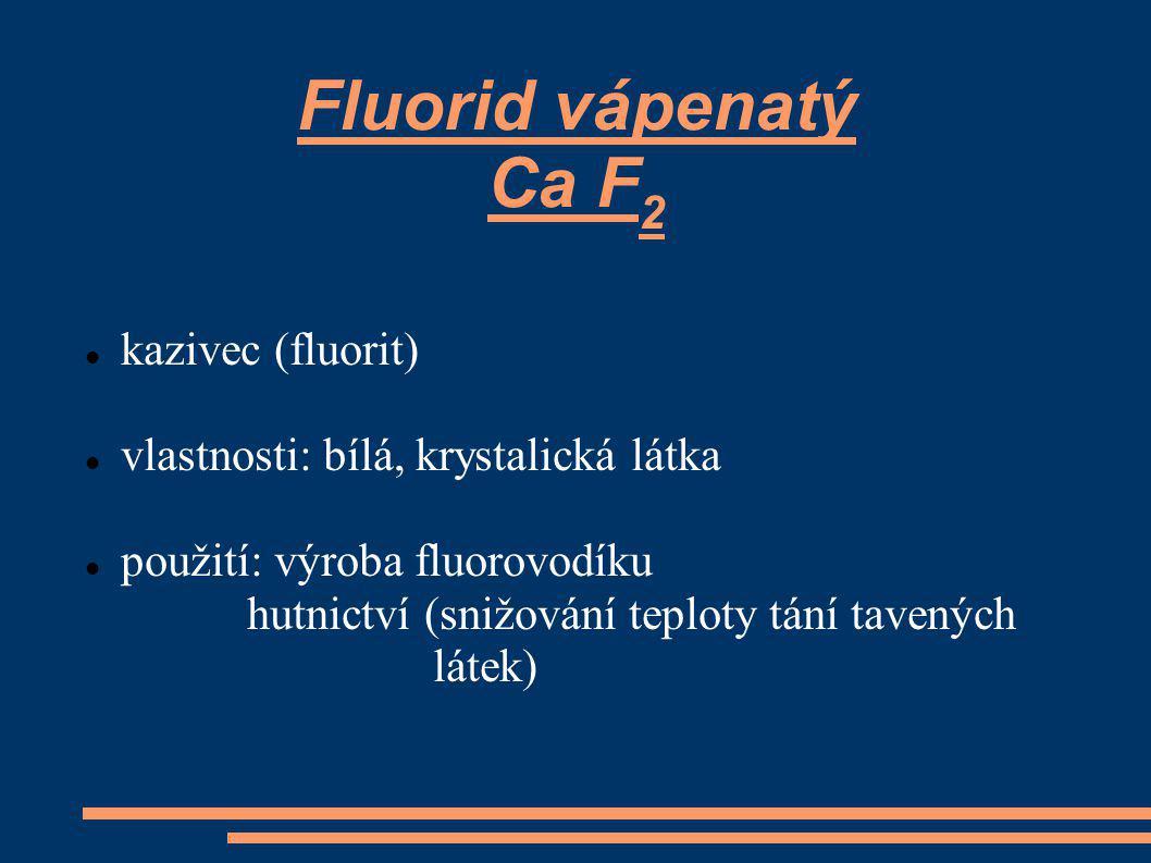 Fluorid vápenatý Ca F2 kazivec (fluorit)
