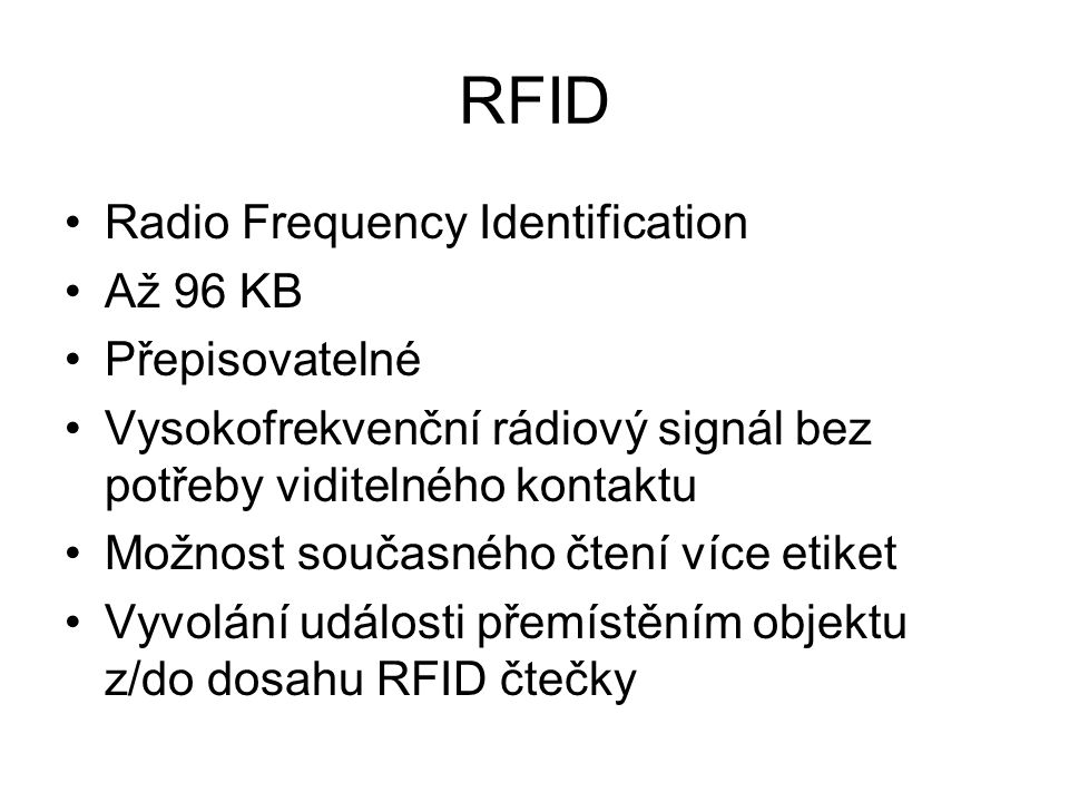 RFID Radio Frequency Identification Až 96 KB Přepisovatelné