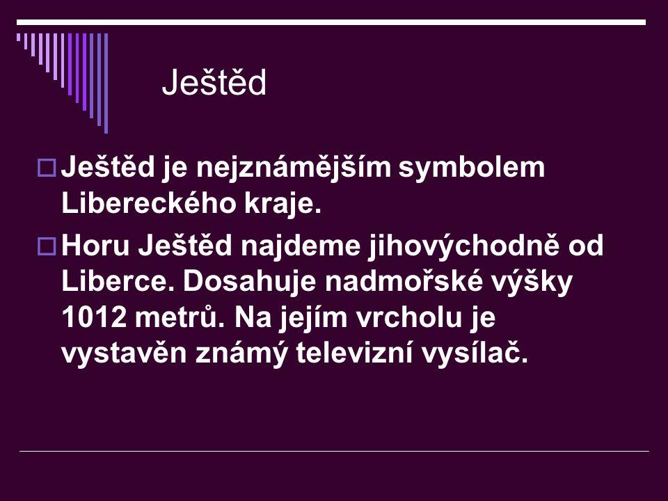 Ještěd Ještěd je nejznámějším symbolem Libereckého kraje.