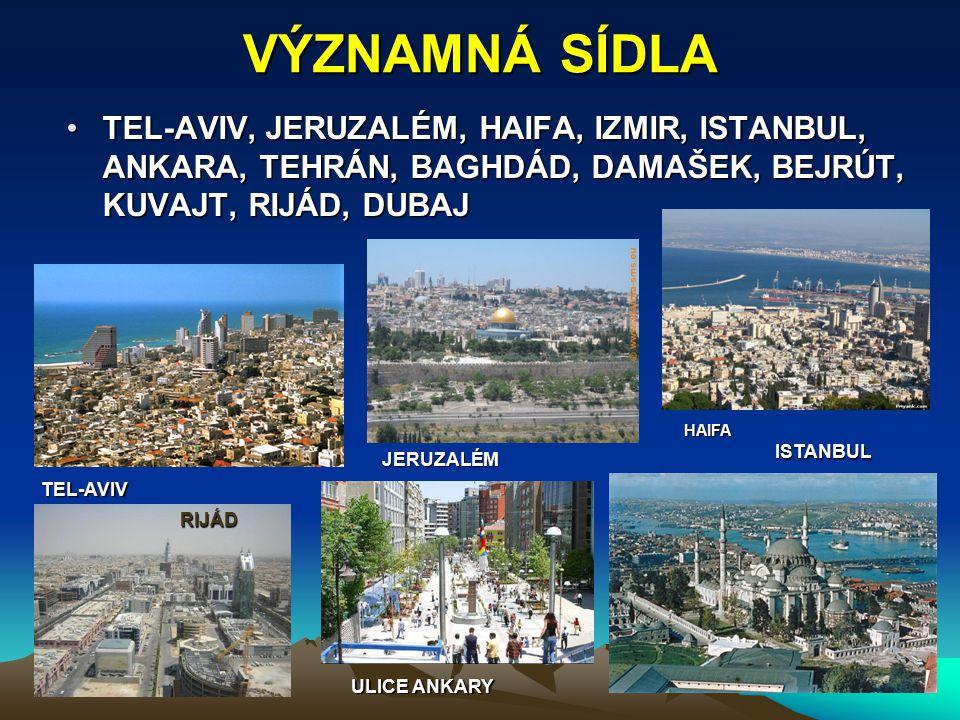 VÝZNAMNÁ SÍDLA TEL-AVIV, JERUZALÉM, HAIFA, IZMIR, ISTANBUL, ANKARA, TEHRÁN, BAGHDÁD, DAMAŠEK, BEJRÚT, KUVAJT, RIJÁD, DUBAJ.