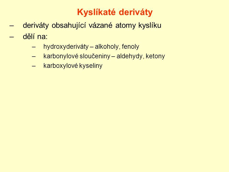 Kyslíkaté deriváty deriváty obsahující vázané atomy kyslíku dělí na: