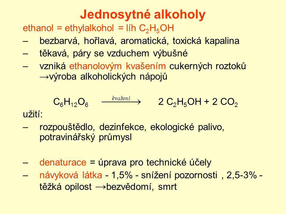 Jednosytné alkoholy ethanol = ethylalkohol = líh C2H5OH