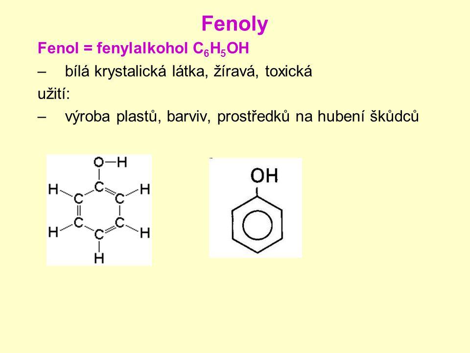 Fenoly Fenol = fenylalkohol C6H5OH