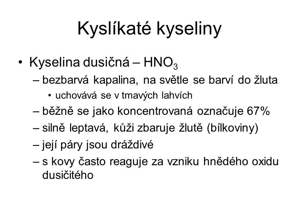 Kyslíkaté kyseliny Kyselina dusičná – HNO3