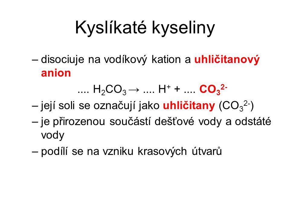 Kyslíkaté kyseliny disociuje na vodíkový kation a uhličitanový anion
