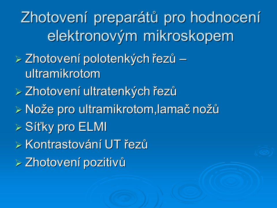 Zhotovení preparátů pro hodnocení elektronovým mikroskopem
