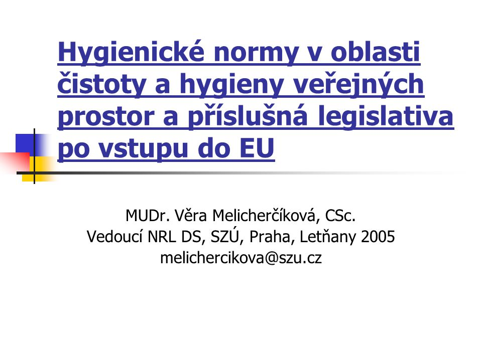 Hygienické normy v oblasti čistoty a hygieny veřejných prostor a příslušná legislativa po vstupu do EU