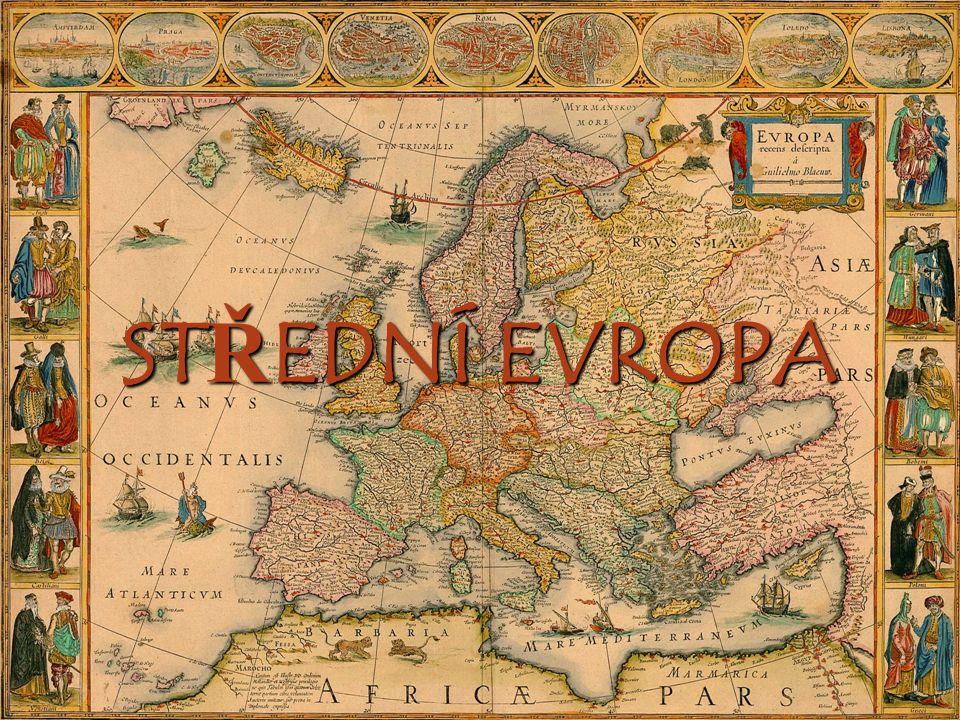 Střední Evropa STŘEDNÍ EVROPA