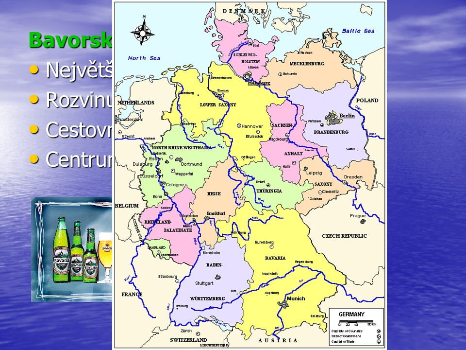 Bavorsko Největší spolková země. Rozvinuté zemědělství, potravinářství.