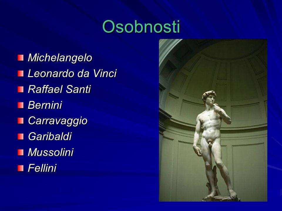 Osobnosti Michelangelo Leonardo da Vinci Raffael Santi Bernini