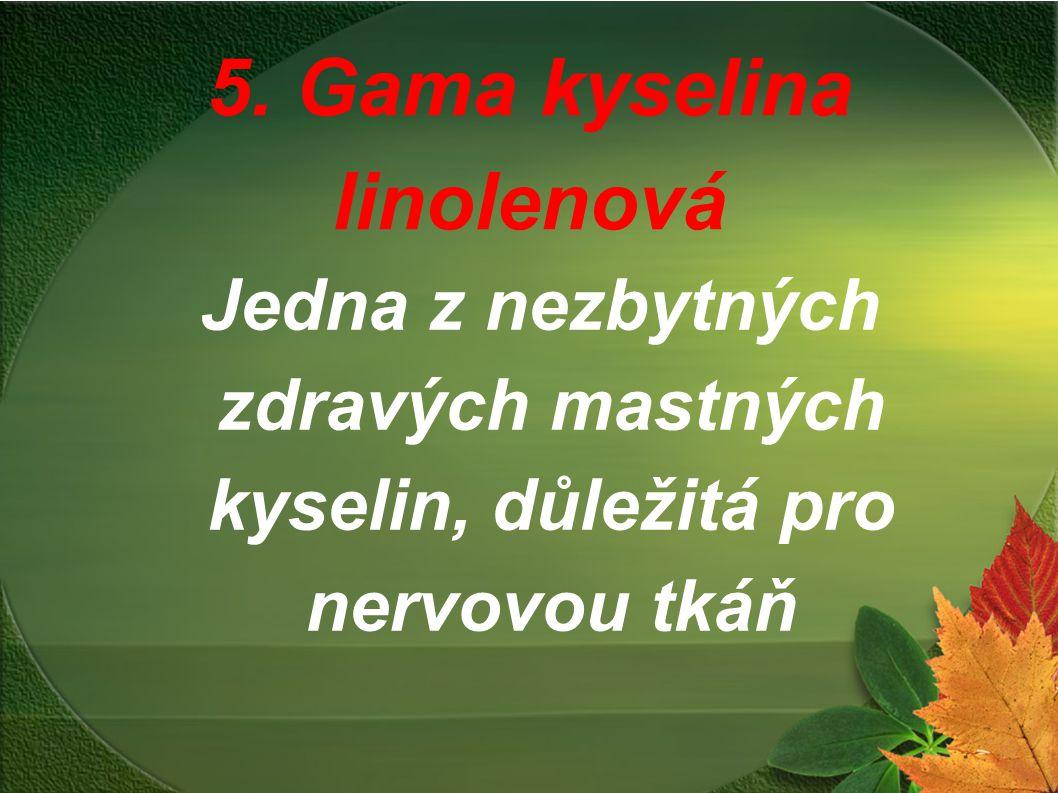 5. Gama kyselina linolenová